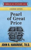 Pearl of Great Price: A Study of Parables