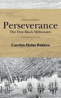 Perseverance: The First Black Millionaire