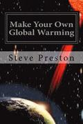 Make Your Own Global Warming: Using Haarp, Chemtrails, and the Sun