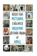 Hindi for Multilingual Children: English-Hindi Picture Book of Animals