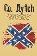 Co. Aytch: A Side Show of the Big Show