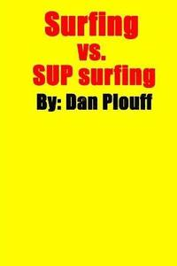 Surfing vs. SUP surfing