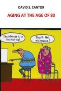 Aging at the Age of 80