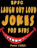 Epic Laugh-Out-Loud Jokes for Kids: Hilarious Jokes and Tricky Tongue Twisters (Jokes, Jokes for Kids, Best Jokes, Yo Mama Jokes, Knock Knock Jokes )
