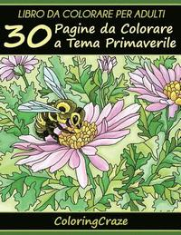 Libro da Colorare per Adulti: 30 Pagine da Colorare a Tema Primaverile