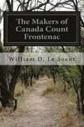 The Makers of Canada Count Frontenac