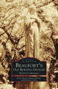 Beaufort's Old Burying Ground