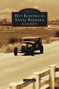 Hot Rodding in Santa Barbara County