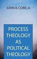 Process Theology as Political Theology