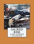 Sacred Rise: And Other Stories