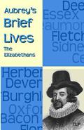 Aubrey's Brief Lives: The Elizabethans