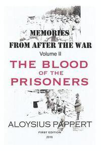 Memories from after the War Volume II: The Blood of the Prisoners