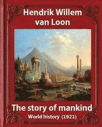 The Story of Mankind (1921), by Hendrik Willem van Loon (illustrated): World history