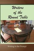 Writers of the Round Table: Writing to the Prompt