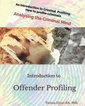 Introduction to Offender Profiling: Analysing the Criminal Mind