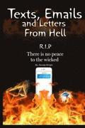 Texts, Emails and Letters From Hell: R.I.P. There is no peace to the wicked