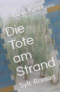 Die Tote Am Strand: Sylt-Roman