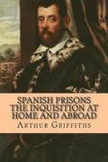 Spanish Prisons The Inquisition at Home and Abroad