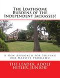 The Loathsome Burdens of the Independent Jackasses!: A New Approach for Solving our Massive Problems!
