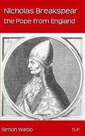 Nicholas Breakspear: The Pope from England