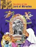 The story of the Lord of Miracles: faith heals, helps, accompanies and makes people happy