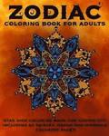 Zodiac Coloring Book for Adults: Star Sign Coloring Book for Grown-Ups Including 40 Paisley, Henna and Mandala Coloring Pages