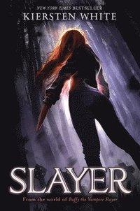 Slayer / Kiersten White.