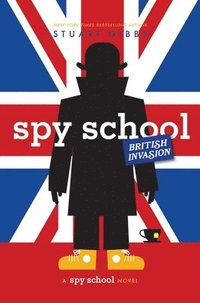 Spy School British Invasion
