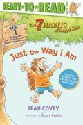 Just the Way I Am, 1: Habit 1