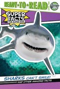 Sharks Can't Smile!: And Other Amazing Facts