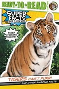 Tigers Can't Purr!: And Other Amazing Facts [With Tiger Stickers]