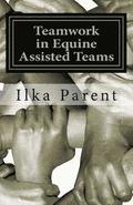 Teamwork in Equine Assisted Teams