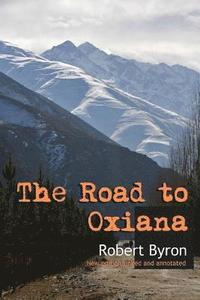 The Road to Oxiana: New linked and annotated edition