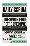 Scrum Master: Scrum Events, Daily Scrum, Agile Retrospectives, Sprint Review