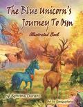 The Blue Unicorn's Journey to Osm: Illustrated Book