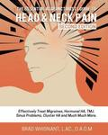 The Essential Acupuncturist Guide to Head and Neck Pain: Effectively Treat Migra