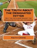 The Truth About the Designated Hitter: Why the Criticisms Against the Designated Hitter are Unfounded