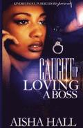Caught Up Loving A Boss