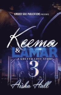 Keema & Lamar 3 A Ghetto Love Story