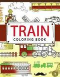 Train Coloring Book: Coloring Books for Adults - Coloring Pages for Adults and Kids