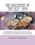 The Discovery of the Self: Enhancing Reflective Thinking, Emotional Regulation, and Self-Care in Borderline Personality Disorder A Structured Pro