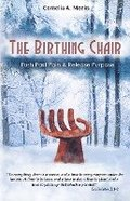 The Birthing Chair: Push Past Pain & Release Purpose
