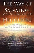 The Way of Salvation as Seen Through the Heidelberg Catechism