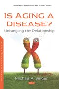 Is Aging a Disease? Untangling the Relationship