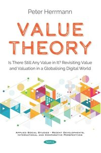Value Theory: Is There Still Any Value in It? Revisiting Value and Valuation in a Globalising Digital World