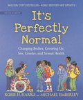 It's Perfectly Normal: Changing Bodies, Growing Up, Sex, Gender, and Sexual Health