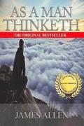 As You Think: As a Man Thinketh - Modern English Version