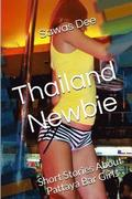 Thailand-Newbie: Short Stories about Pattaya Bar Girls