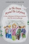 In the Desert Beyond the Labyrinth: A New Adventure of Princess Smartina and the Seven Scallywags