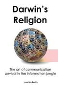 Darwin's Religion: The art of communication survival in the information jungle